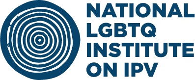 Visit the ​National LGBTQ Institute on IPV
